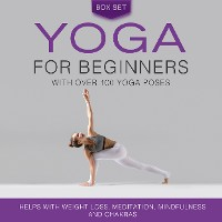 Cover Yoga for Beginners With Over 100 Yoga Poses (Boxed Set): Helps with Weight Loss, Meditation, Mindfulness and Chakras