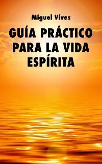 Cover Guía práctico para la vida espírita