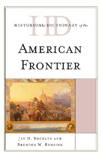 Cover Historical Dictionary of the American Frontier