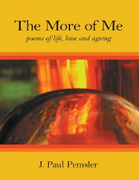 Cover The More of Me: Poems of Life, Love and Ageing