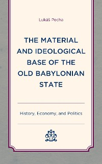 Cover The Material and Ideological Base of the Old Babylonian State