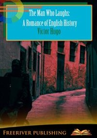 Cover The Man Who Laughs: A Romance of English History