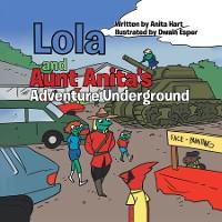 Cover Lola and Aunt Anita's Adventure Underground