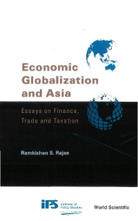 Cover Economic Globalization And Asia: Essays On Finance, Trade And Taxation