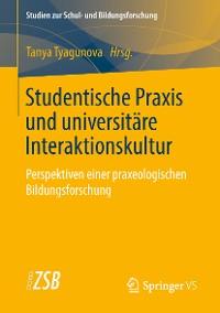 Cover Studentische Praxis und universitäre Interaktionskultur