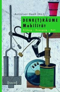 Cover DENK(T)RÄUME Mobilität