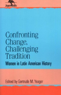 Cover Confronting Change, Challenging Tradition
