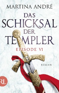 Cover Das Schicksal der Templer - Episode VI