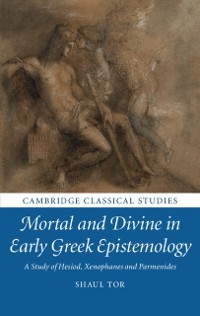 Cover Mortal and Divine in Early Greek Epistemology