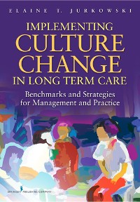 Cover Implementing Culture Change in Long-Term Care