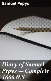 Cover Diary of Samuel Pepys — Complete 1666 N.S