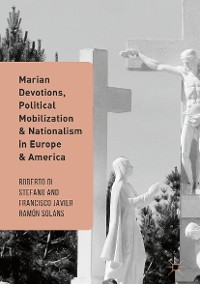 Cover Marian Devotions, Political Mobilization, and Nationalism in Europe and America