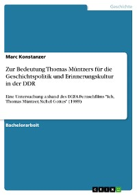 Cover Zur Bedeutung Thomas Müntzers für die Geschichtspolitik und Erinnerungskultur in der DDR