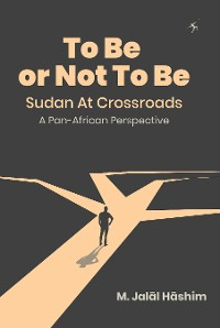 Cover To Be or Not To Be: Sudan at Crossroads