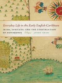 Cover Everyday Life in the Early English Caribbean