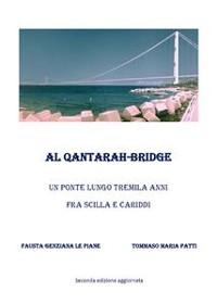 Cover Al Qantarah - Bridge Un ponte lungo tremila anni fra Scilla e Cariddi