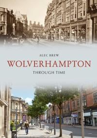 Cover Wolverhampton Through Time