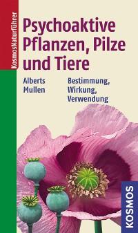 Cover Psychoaktive Pflanzen, Pilze und Tiere