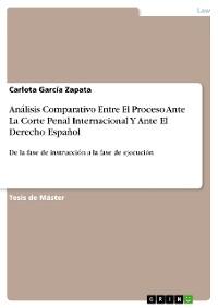 Cover Análisis Comparativo Entre El Proceso Ante La Corte Penal Internacional Y Ante El Derecho Español