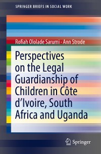 Cover Perspectives on the Legal Guardianship of Children in Côte d'Ivoire, South Africa, and Uganda