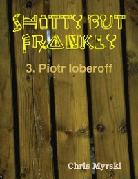 Cover Shitty But Frankly — 3. Piotr Ioberoff