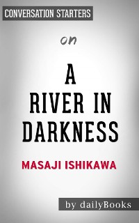 Cover A River in Darkness: by Masaji Ishikawa | Conversation Starters