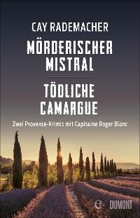 Cover Mörderischer Mistral / Tödliche Camargue