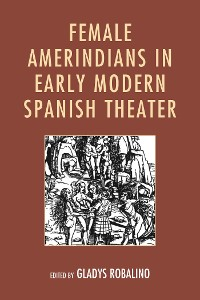 Cover Female Amerindians in Early Modern Spanish Theater