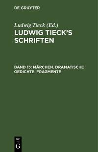 Cover Märchen. Dramatische Gedichte. Fragmente