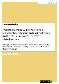 Cover Preismanagement & Kooperationen, Strategische Analysemethoden (Five Forces, SWOT, BCG), Corporate Identity, Digitalisierung