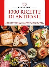 Cover 1000 ricette di antipasti