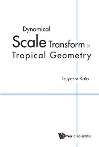 Cover Dynamical Scale Transform In Tropical Geometry