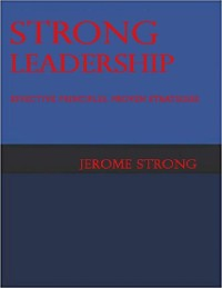 Cover Strong Leadership: Effective Principles, Proven Strategies