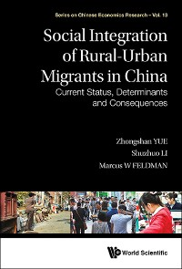 Cover Social Integration Of Rural-urban Migrants In China: Current Status, Determinants And Consequences