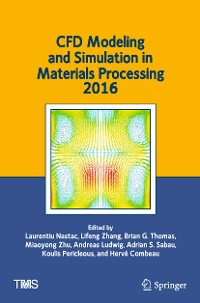 Cover CFD Modeling and Simulation in Materials Processing 2016