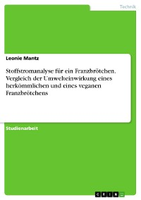 Cover Stoffstromanalyse für ein Franzbrötchen. Vergleich der Umwelteinwirkung eines herkömmlichen und eines veganen Franzbrötchens