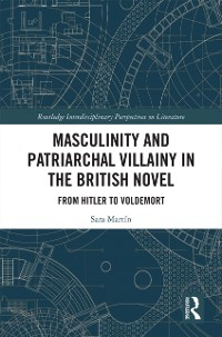 Cover Masculinity and Patriarchal Villainy in the British Novel