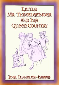 Cover LITTLE MR. THIMBLEFINGER AND HIS QUEER COUNTRY - 19 enthralling children's stories