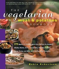 Cover The Vegetarian Meat & Potatoes Cookbook