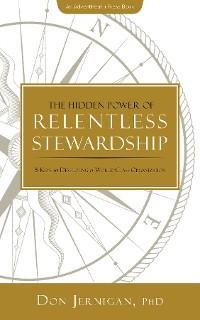 Cover The Hidden Power of Relentless Stewardship