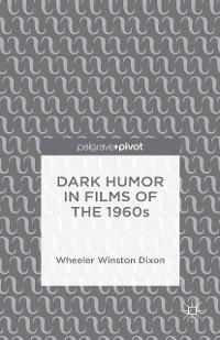 Cover Dark Humor in Films of the 1960s