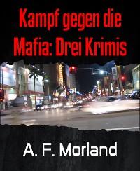 Cover Kampf gegen die Mafia: Drei Krimis