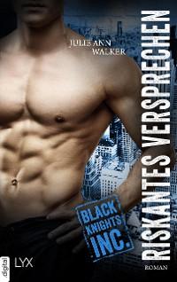 Cover Black Knights Inc. - Riskantes Versprechen