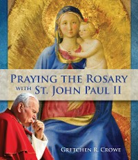 Cover Praying the Rosary with St. John Paul II