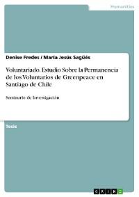 Cover Voluntariado. Estudio Sobre la Permanencia de los Voluntarios de Greenpeace en Santiago de Chile