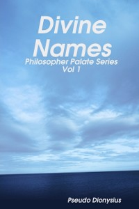 Cover Divine Names: Volume 1:  Philosopher Palate Series