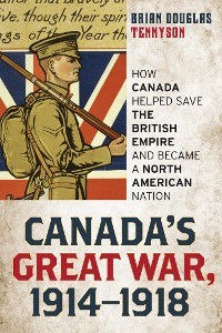 Cover Canada's Great War, 1914-1918