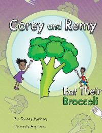 Cover Corey and Remy Eat Their Broccoli