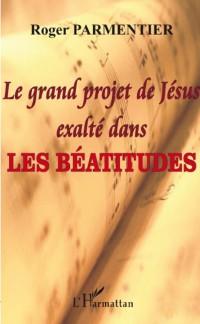 Cover Le grand projet de jesus exalte dans les