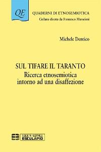 Cover Sul tifare il Taranto. Ricerca etnosemiotica intorno ad una disaffezione